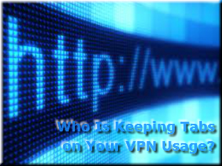 Who-Is-Keeping-Tabs-on-Your-VPN-Usage